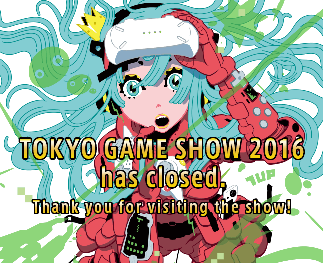 TOKYO GAME SHOW 2016 has closed.
